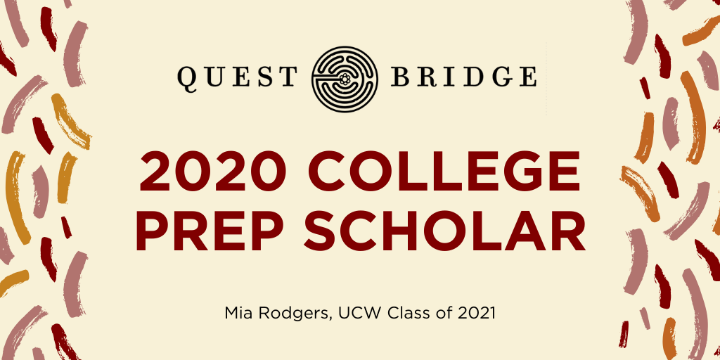 UCW Rising Senior Mia Rodgers Selected as 2020 Questbridge College Prep Scholar