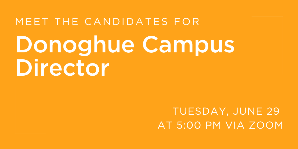 Meet the Candidates for Donoghue Campus Director